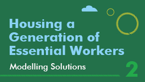Housing a Generation of Essential Workers Series banner