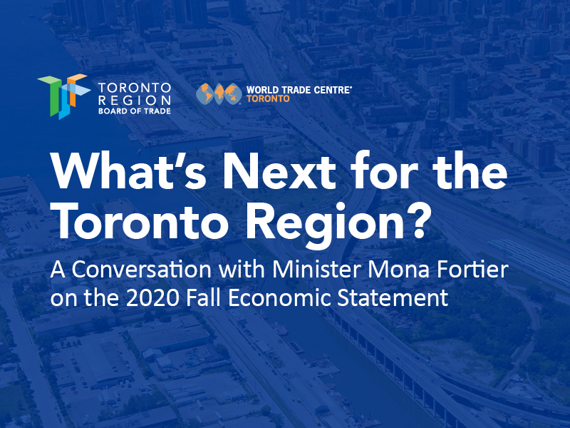 What's Next for the Toronto Region? A Conversation with Minister Mona Fortier on the 2020 Fall Economic Statement